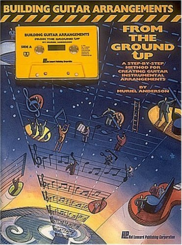 9780793517879: Building Guitar Arrangements from the Ground Up: A Step-by-Step Method for Creating Guitar Instrumental Arrangements