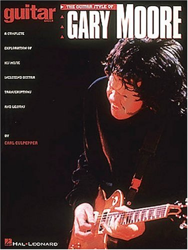 The Guitar Style of Gary Moore.: Carl Culpepper.