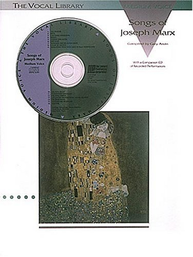 Songs of Joseph Marx: The Vocal Library: Arvin, Gary