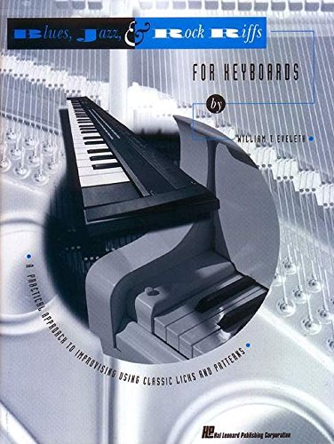 9780793520916: Blues, Jazz and Rock Riffs for Keyboards: A Practical Approach to Improvising Using Classic Licks and Patterns