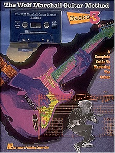 9780793520978: Wolf Marshall Guitar Method: Basics 3: A Complete Guide to Mastering the Guitar