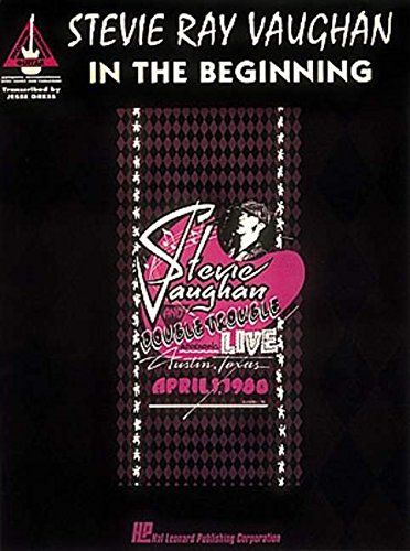 STEVIE RAY VAUGHAN IN THE BEGINNING WITH NOTES AND TABLATURE (Expansions) (0793522757) by Stevie Ray Vaughan