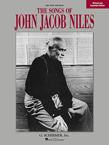 9780793523344: The Songs of John Jacob Niles: Low Voice and Piano