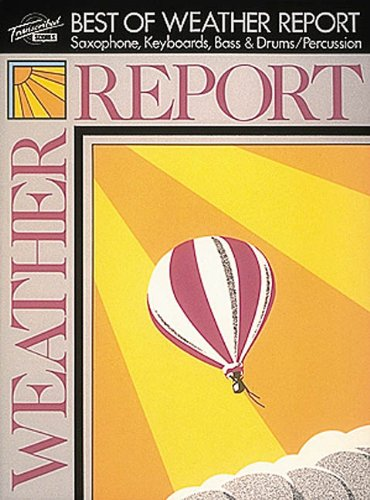 9780793524150: Best of Weather Report: Saxophone, Keyboards, Bass & Drums/Percussion (Transcribed Scores)