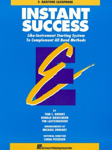 9780793524754: Instant Success: Eb Baritone Saxophone: Like-Instrument Starting System to Complement All Band Methods