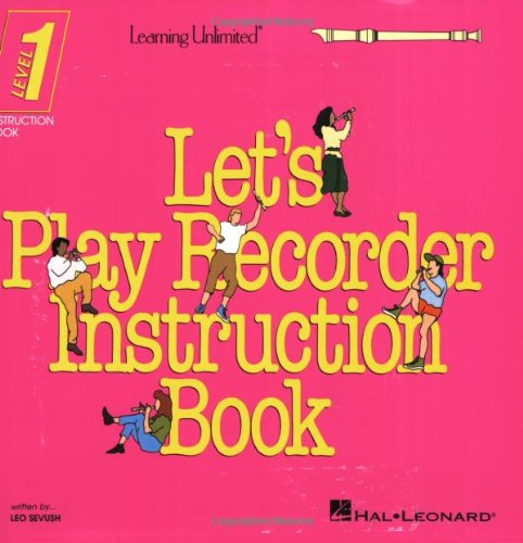 Let's Play Recorder Instruction Book: Leo Sevush (composer)