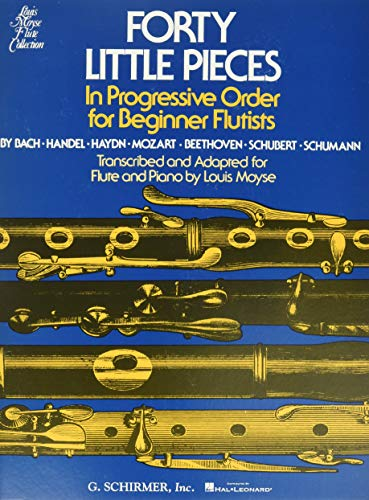 FORTY LITTLE PIECES ; IN PROGRESSIVE ORDER FOR BEGINNER FLUTISTS