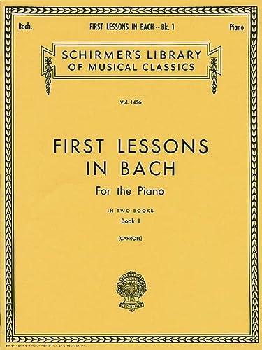 First Lessons in Bach - Book 1: Johann Sebastian Bach