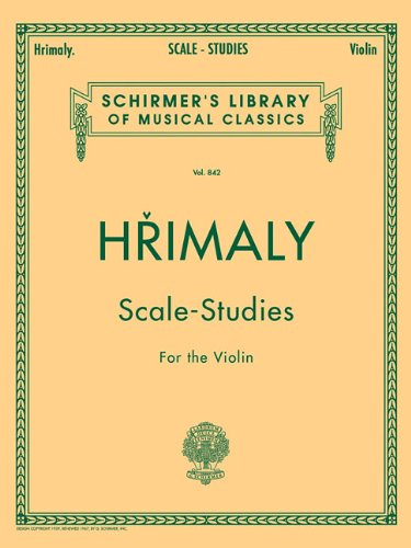9780793525683: Hrimaly - Scale Studies for Violin: Violin Method (Schirmer's Library of Musical Classics, Volume 842)