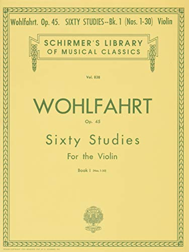 9780793525706: Franz Wohlfahrt: Sixty Studies for the Violin, Op. 45: Book I (Nos. 1-30) (Schirmer's Library of Musical Classics)
