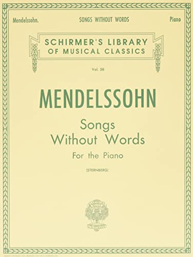 9780793525966: Mendelssohn: Songs Without Words for the Piano (Schirmer's Library of Musical Classics Vol. 58)