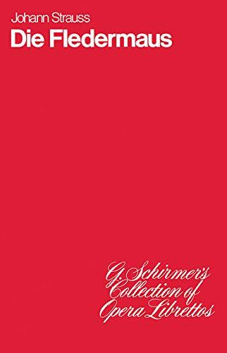 DIE FLEDERMAUS LIBRETTO ENGLISH (G. Schirmers Collection