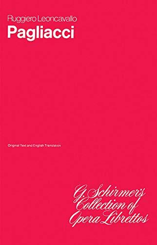 9780793526161: PAGLIACCI ITALIAN ENGLISH LIBRETTO (G. Schirmer's Collection of Opera Librettos)