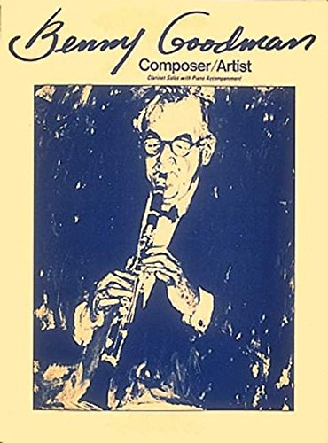 9780793526253: Benny Goodman: Composer/Artist