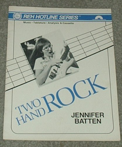 9780793527526: Jennifer Batten: Two Hand Rock for Guitar - Music, Tablature and Analysis