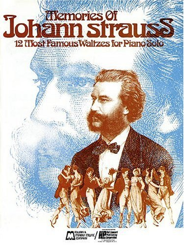 9780793527731: Memories of Johann Strauss: 12 Most Famous Waltzes (Authenic Edition): Piano Solo