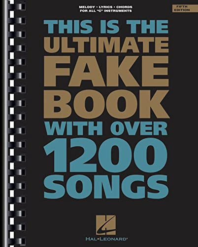 This is the Ultimate Fake Book for Keyboard, Vocal, Guitar, and all 'C' Instruments, ...