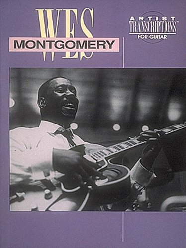 9780793531400: MONTGOMERY WES ARTIST TRANSCRIPTIONS FOR GUITAR