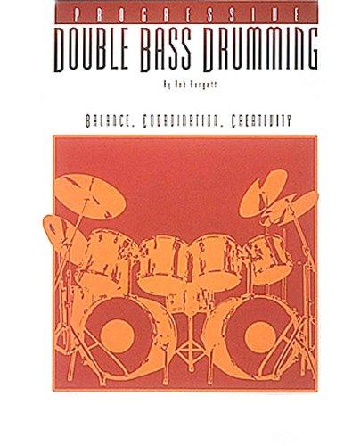 9780793531554: Progressive Double Bass Drumming: Balance, Coordination, Creativity