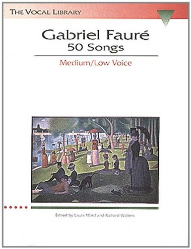 9780793534050: Gabriel Faure: 50 Songs: The Vocal Library Medium Voice