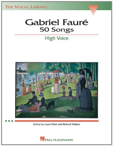 9780793534067: Gabriel Faure: 50 Songs: The Vocal Library High Voice