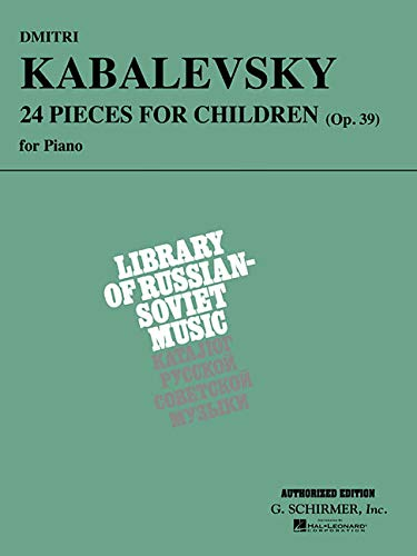 9780793535828: Dmitri Kabalevsky - 24 Pieces for Children, Op. 39 (Schirmer's Library of Musical Classics)