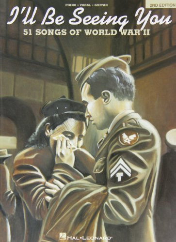9780793537617: I'll Be Seeing You: 51 Songs of World War II