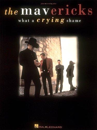 The Mavericks - What A Crying Shame: Mavericks