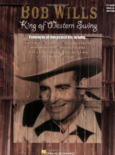 Bob Wills - King of Western Swing (Piano/Vocal/Guitar Artist Songbook)