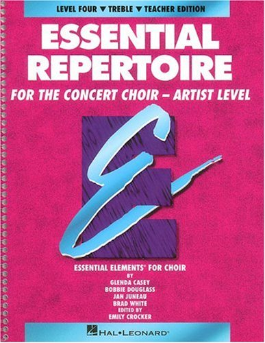 9780793543465: Essential Repertoire for the Concert Choir, Artist Level: Level Four Treble Teacher Edition