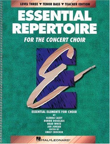 Essential Repertoire for the Concert Choir: Level Three, Tenor Bass, Teacher Edition