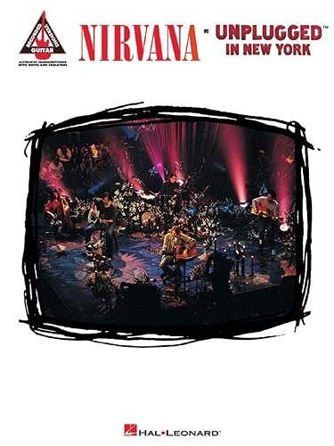 Nirvana: Unplugged in New York [Recorded Versions/Guitar: Authentic Transcriptions with Notes and...