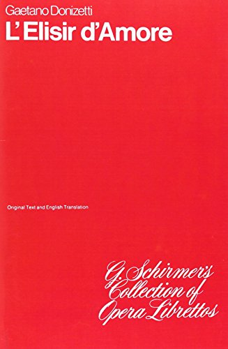 9780793547333: Gaetano Donizetti: l'Elisir d'Amore (Libretto) Livre Sur la Musique
