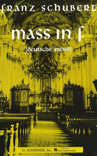 Franz Schubert: Mass In F (Deutsche Messe): Schubert Franz