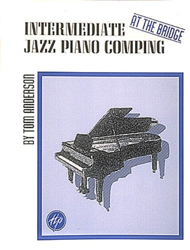 "Intermediate Jazz Piano Comping: ""At the Bridge"" (0793549590) by Tom Anderson"