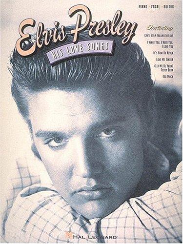 9780793549672: Elvis Presley - His Love Songs