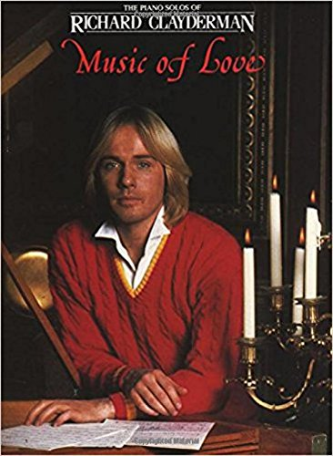 9780793550951: Richard Clayderman - The Music of Love (Piano Solo)