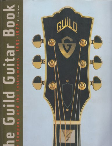 9780793552207: Guild Guitar Book: The Company and the Instruments, 1952-1977