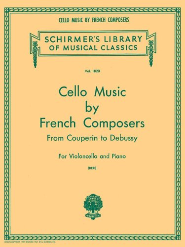 9780793552238: Cello Music by French Composers from Couperin to Debussy for Violoncello and Piano