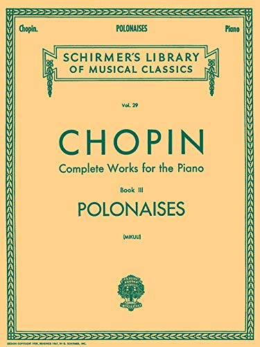 9780793552610: Complete Works for the Piano, Book 3: Polonaises (Schirmer's Library of Musical Classics, Vol. 29)