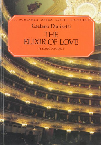9780793553723: The Elixir of Love (L'elisir d'amore): Opera Score Editions
