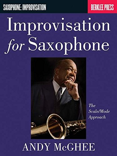 9780793554263: Improvisation for Saxophone Scale/Mode Approach Mcghee Andy (Saophone: Improvisation)