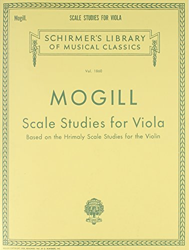 Scale Studies for Viola: Based on the: Leonard Mogill (Composer)