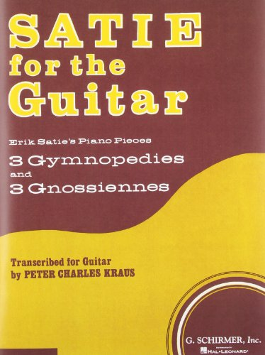 9780793555437: Satie for the Guitar: Erik Satie's Piano Pieces- 3 Gymnopedies and 3 Gnossiennes