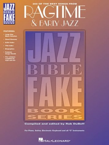 Ragtime & Early Jazz - 1900-1935 (Jazz Bible Fake Book Series) 200 of the Best Songs: Duboff, ...