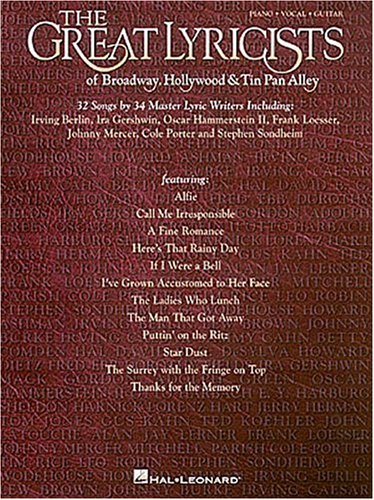 Great Lyricists of Broadway, Hollywood and Tin Pan Alley: 32 Songs by 34 Master Lyric Writers (0793559863) by Hal Leonard Publishing Corporation