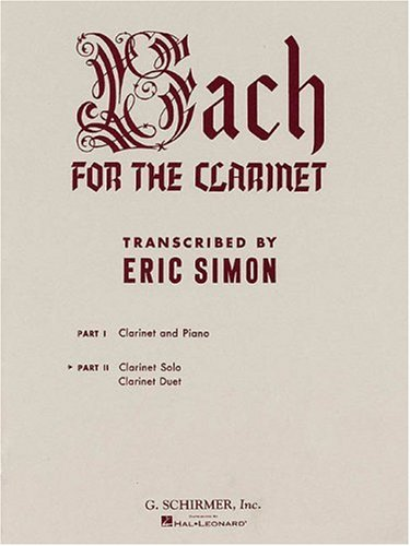 9780793560899: Bach for the Clarinet, Part II: Clarinet Solo, Clarinet Duet