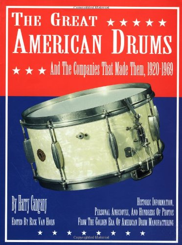 9780793563562: The Great American Drums and the Companies That Made Them, 1920-1969