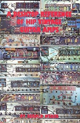 9780793563685: A Desktop Reference of Hip Vintage Guitar Amps