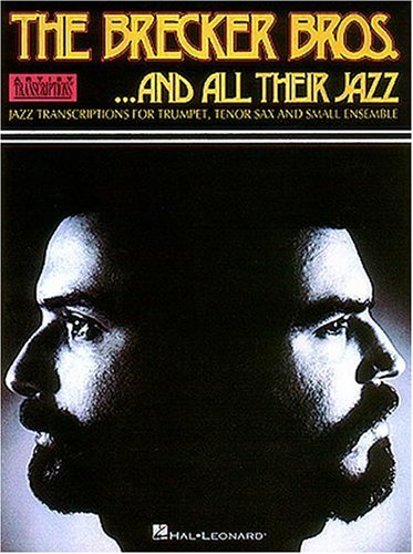 9780793564101: The Brecker Brothers - ...And All Their Jazz: Trumpet, Tenor Sax Transcriptions